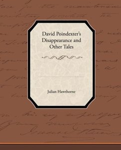 David Poindexter s Disappearance and Other Tales