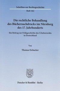 Die rechtliche Behandlung des Büchernachdrucks im Nürnberg des 1