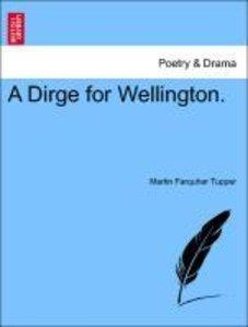 A Dirge for Wellington.