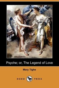 Psyche; Or, the Legend of Love (Dodo Press)