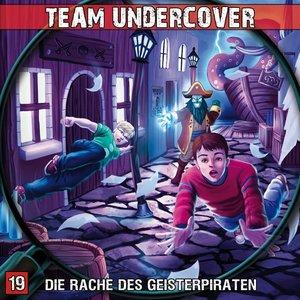 Team Undercover 19: Die Rache des Geisterpiraten