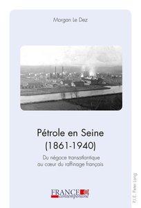 Pétrole en Seine (1861-1940)