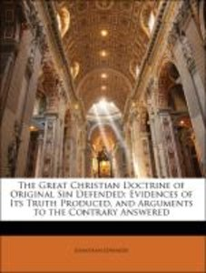 The Great Christian Doctrine of Original Sin Defended: Evidences