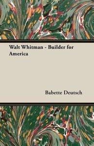 Walt Whitman - Builder for America