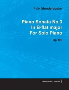 Piano Sonata No.3 in B-Flat Major by Felix Mendelssohn for Solo