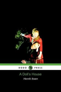 A Doll's House (Dodo Press)