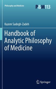 Sadegh-Zadeh, K: Handbook of Analytic Philosophy of Medicine