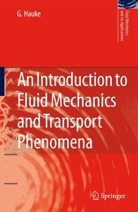 An Introduction to Fluid Mechanics and Transport Phenomena