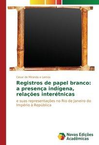 Registros de papel branco: a presença indígena, relações interét