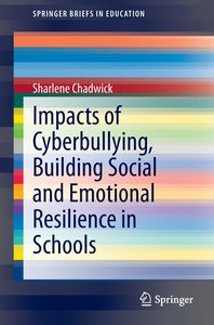 Impacts of Cyberbullying, Building Social and Emotional Resilien