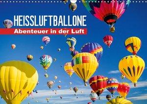 Heißluftballone: Abenteuer in der Luft (Wandkalender 2016 DIN A3