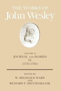 The Works of John Wesley Volume 21 Journal and Diaries IV (1755-