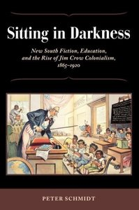 Sitting in Darkness: New South Fiction, Education, and the Rise