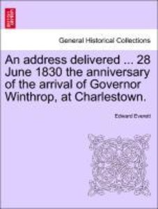 An address delivered ... 28 June 1830 the anniversary of the arr