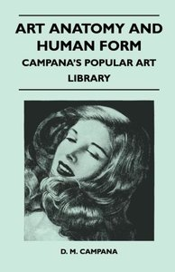 Art Anatomy and Human Form - Campana's Popular Art Library