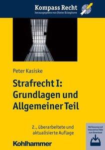 Strafrecht I: Grundlagen und Allgemeiner Teil