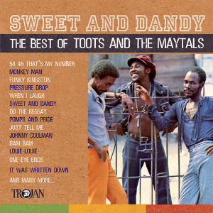 Sweet And Dandy: The Best Of Toots And The Maytals