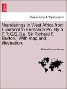 Wanderings in West Africa from Liverpool to Fernando Po. By a F.