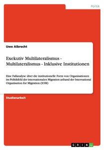 Exekutiv Multilateralismus - Multilateralismus - Inklusive Insti