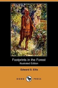 Footprints in the Forest (Illustrated Edition) (Dodo Press)
