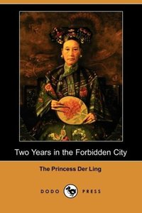 Two Years in the Forbidden City (Dodo Press)