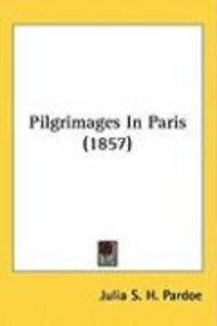Pilgrimages in Paris (1857)