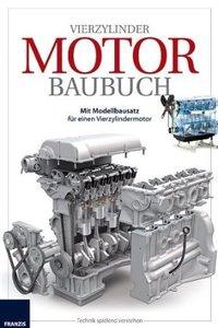 Das große Motor Baubuch: Vierzylinder-Ottomotor-Modell selbst ba