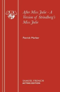 After Miss Julie - A Version of Strindberg's Miss Julie