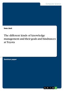 The different kinds of knowledge management and their goals and