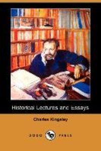 Historical Lectures and Essays (Dodo Press)