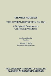 The Literal Exposition on Job: A Scriptural Commentary Concernin