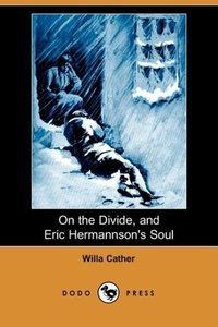 On the Divide, and Eric Hermannson's Soul (Dodo Press)