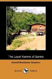 The Loyal Karens of Burma (Dodo Press)
