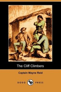The Cliff Climbers (Dodo Press)