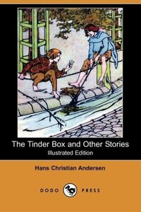 The Tinder Box and Other Stories (Illustrated Edition) (Dodo Pre