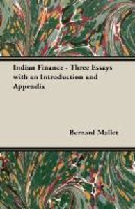 Indian Finance - Three Essays with an Introduction and Appendix