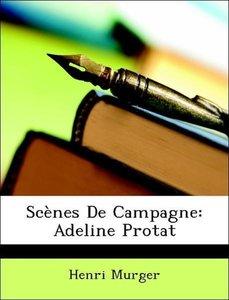Scènes De Campagne: Adeline Protat
