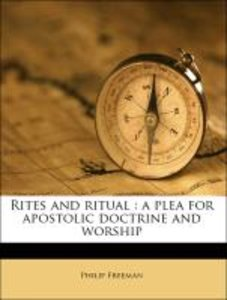 Rites and ritual : a plea for apostolic doctrine and worship