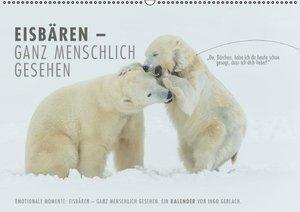 Emotionale Momente: Eisbären - ganz menschlich gesehen. (Wandkal