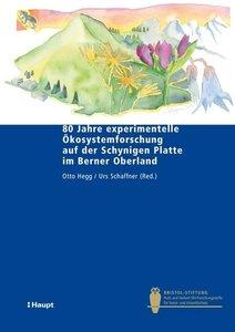 80 Jahre experimentelle Ökosystemforschung auf der Schynigen Pla