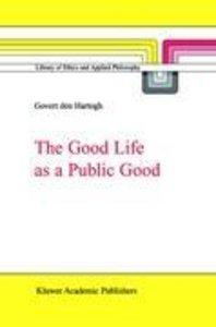 The Good Life as a Public Good