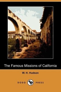 The Famous Missions of California (Dodo Press)