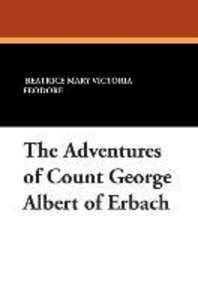 The Adventures of Count George Albert of Erbach