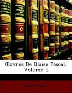 OEuvres De Blaise Pascal, Volume 4