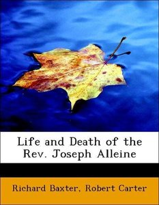 Life and Death of the Rev. Joseph Alleine