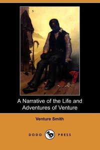A Narrative of the Life and Adventures of Venture, a Native of