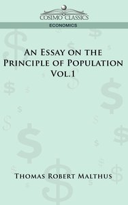 An Essay on the Principle of Population - Vol. 1