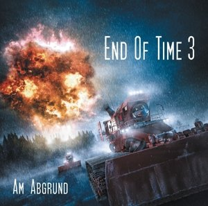 End Of Time-Am Abgrund