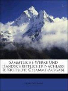 Sämmtliche Werke Und Handschriftlicher Nachlass: Ie Kritische Ge