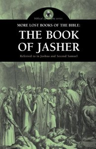 More Lost Books of the Bible: The Book of Jasher